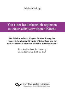 Von einer landesherrlich regierten zu einer selbstverwalteten Kirche von Reitzig,  Friedrich