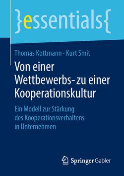 Von einer Wettbewerbs- zu einer Kooperationskultur von Kottmann,  Thomas, Smit,  Kurt
