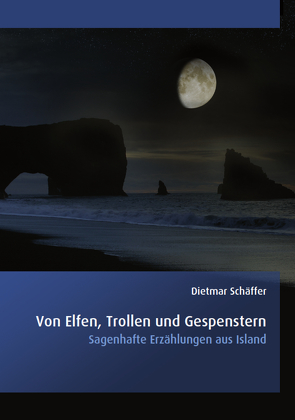 Von Elfen, Trollen und Gespenstern von Schäffer,  Dietmar