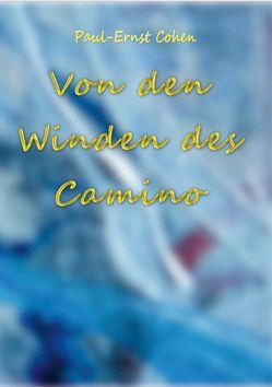 Von en Winden des Camino von Cohen,  Paul-Ernst