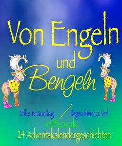 Von Engeln und Bengeln von Bräunling,  Elke, Verl,  Regina Meier zu