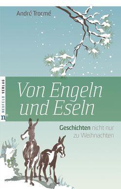 Von Engeln und Eseln von Güthoff,  Anja, Schimpf,  Heidi, Trocmé Hewett,  Nelly, Trocmé,  André