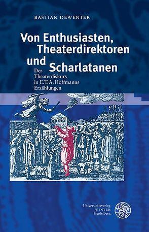 Von Enthusiasten, Theaterdirektoren und Scharlatanen von Dewenter,  Bastian