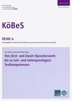 Von (Erst- und Zweit-)Spracherwerb bis zu (ein- und mehrsprachigen) Textkompetenzen von Decker,  Lena, Schindler,  Kirsten