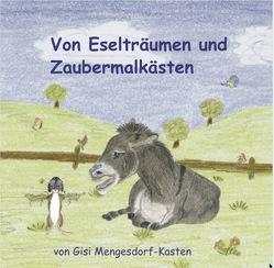 Von Eselträumen und Zaubermalkästen von Mengesdorf-Kasten,  Gisela