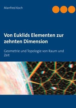 Von Euklids Elementen zur zehnten Dimension von Koch,  Manfred