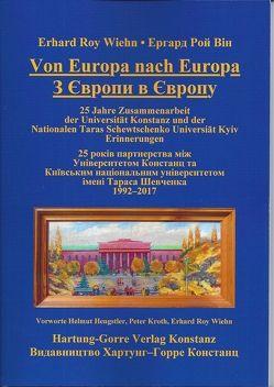 Von Europa nach Europa – З Європи в Європу von Hengstler,  Helmut, Kroth,  Peter G., Wiehn,  Erhard Roy