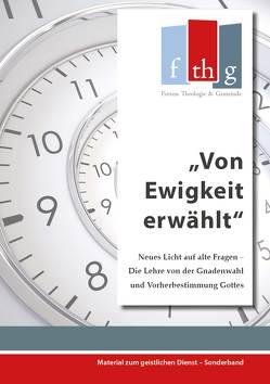 Von Ewigkeit erwählt von Wolff,  Matthias C.