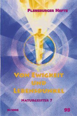 Von Ewigkeit und Lebensdunkel von Emendörfer,  Veronika, Staël von Holstein,  Verena, Weirauch,  Wolfgang
