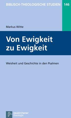 Von Ewigkeit zu Ewigkeit von Frey,  Jörg, Hartenstein,  Friedhelm, Janowski,  Bernd, Konradt,  Matthias, Schmidt,  Werner H., Witte,  Markus