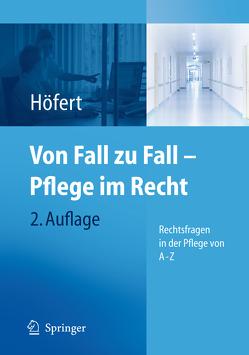 Von Fall zu Fall – Pflege im Recht von Höfert,  Rolf