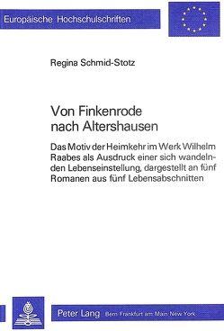 Von Finkenrode nach Altershausen von Schmid-Stotz,  Regina