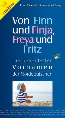 Von Finn und Finja, Freya und Fritz von Bielefeld,  Knud, Lüning,  Annemarie
