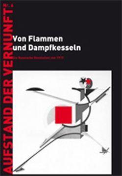 Von Flammen und Dampfkesseln von Falkinger,  Josef, Gramsci,  Antonio, Lenin,  Wladimir I, Trotzki,  Leo, Woods,  Alan