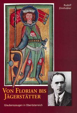 Von Florian bis Jägerstätter von Zinnhobler,  Rudolf