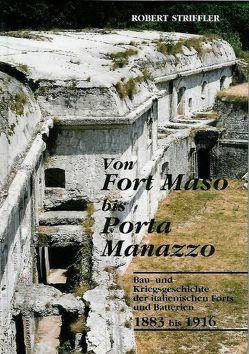 Von Fort Maso bis Porta Manazzo von Striffler,  Robert