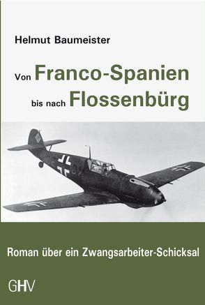 Von Franco-Spanien bis nach Flossenbürg von Baumeister,  Helmut