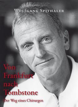 Von Frankfurt nach Tombstone von Spithaler,  Wolfgang