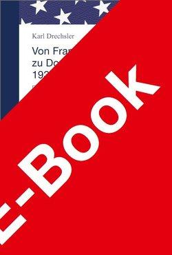 Von Franklin D. Roosevelt bis Donald J. Trump. 1932–2017 von Drechsler,  Karl