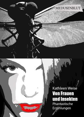 Von Frauen und Insekten von Weise,  Kathleen