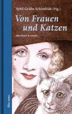 Von Frauen und Katzen von Glasauer,  Willi, Gräfin Schönfeldt,  Sybil