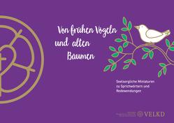 Von frühen Vögeln und alten Bäumen von Breit-Keßler,  Susanne, Lammer,  Kerstin, Raatz,  Georg