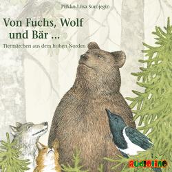 Von Fuchs, Wolf und Bär … von Kaempfe,  Peter, Surojegin,  Pirkko-Liisa