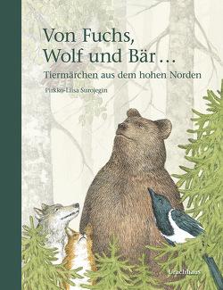Von Fuchs, Wolf und Bär … von Kritzokat,  Elina, Surojegin,  Pirkko-Liisa