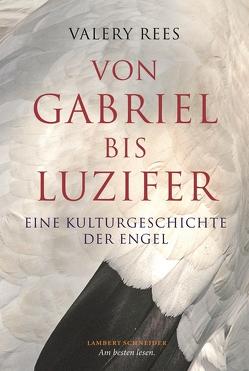 Von Gabriel bis Luzifer von Benedetto,  Andrea Graziano di, Rees,  Valery