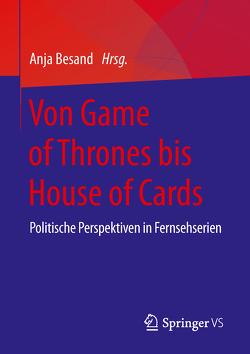Von Game of Thrones bis House of Cards von Besand,  Anja