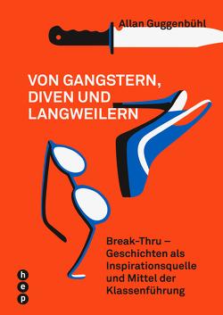 Von Gangstern, Diven und Langweilern von Guggenbühl,  Allan