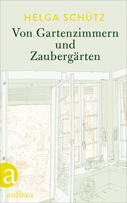 Von Gartenzimmern und Zaubergärten von Hoff,  Nils, Schütz,  Helga