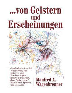 … von Geistern und Erscheinungen von Wagenbrenner,  Manfred A.