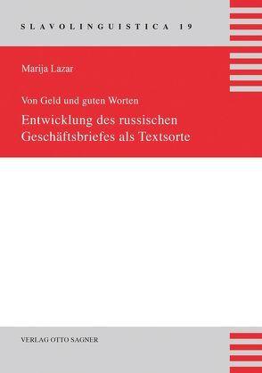 Von Geld und guten Worten: Entwicklung des russischen Geschäftsbriefs als Textsorte von Lazar,  Marija