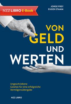 Von Geld und Werten (E-Book) von Frey,  Jorge, Stamm,  Eugen