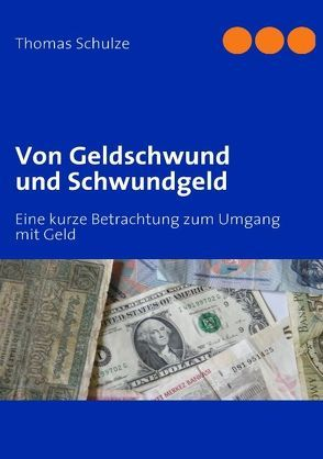 Von Geldschwund und Schwundgeld von Schulze,  Thomas