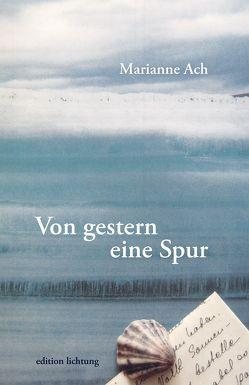 Von gestern eine Spur von Ach,  Marianne