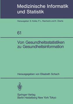 Von Gesundheitsstatistiken zu Gesundheitsinformation von Schach,  Elisabeth