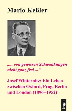 '… von gewissen Schwankungen nicht ganz frei.' Josef Winternitz: Ein Leben zwischen Oxford, Prag, Berlin und London (1896-1952) von Keßler,  Mario