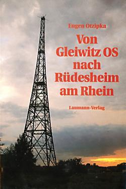 Von Gleiwitz OS nach Rüdesheim am Rhein von Otzipka,  Eugen