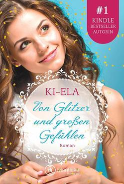Von Glitzer und großen Gefühlen von Ki-Ela