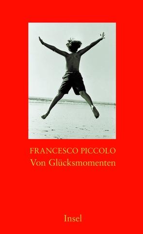 Von Glücksmomenten von Piccolo,  Francesco, Völker,  Birte