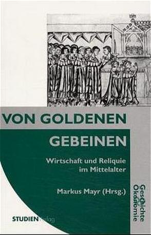 Von goldenen Gebeinen von Mayr,  Markus
