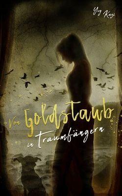 Von Goldstaub in Traumfängern von Kazi,  Yvy