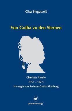 Von Gotha zu den Sternen von Steguweit,  Gisa