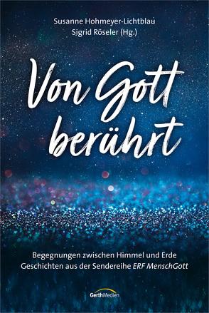 Von Gott berührt von Hohmeyer-Lichtblau,  Susanne, Röseler,  Sigrid