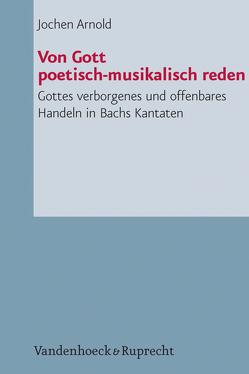 Von Gott poetisch-musikalisch reden von Arnold,  Jochen M.