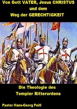 Von Gott VATER, Jesus CHRISTUS und dem Weg der GERECHTIGKEIT von Peitl,  Hans-Georg