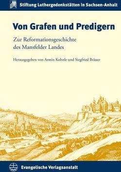 Von Grafen und Predigern von Bräuer,  Siegfried, Kohnle,  Armin
