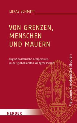 Von Grenzen, Menschen und Mauern von Schmitt,  Lukas